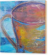My Cup Of Tea Wood Print