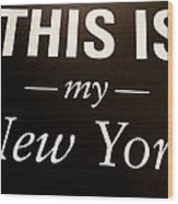 My New York Wood Print