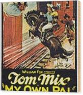My Own Pal, Center Tom Mix, 1926, Tm Wood Print