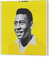 My Pele Soccer Legend Poster Wood Print