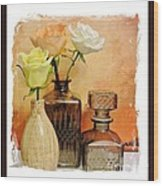 My Three Roses Still Life Wood Print