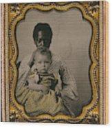Nanny And Child, C1855 Wood Print