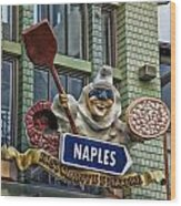 Naples Pizzeria Signage Downtown Disneyland Wood Print
