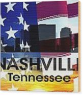 Nashville Tn Patriotic Large Cityscape Wood Print by Angelina Vick
