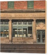 National Bank Of Thurmond Wood Print