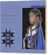 Native American Saying Wood Print