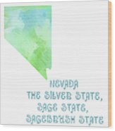 Nevada - The Silver State - Sage State - Sagebrush State - Map - State Phrase - Geology Wood Print by Andee Design
