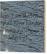 Never Thirst   John 6 35 Wood Print
