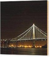 New Bay Bridge Wood Print by Bill Gallagher