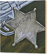 New Sheriff  In Town  Wood Print