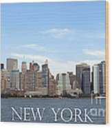 New York As I Saw It In 2008 Wood Print