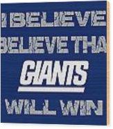 New York Giants I Believe Wood Print