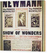Newmann And His Show Of Wonders  Wood Print