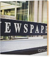 Newspapers Stand Sign In Chicago Wood Print