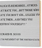 Nixon Quote  Wood Print