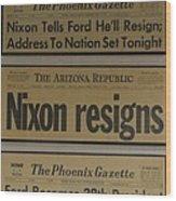 Nixon Resigns Wood Print