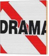 No Drama Wood Print