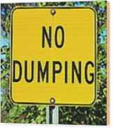 No Dumping Sign Wood Print