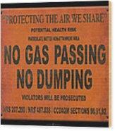 No Gas Passing Wood Print
