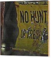 No Hunting Wood Print