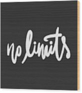 No Limits. Hand Lettering And Custom Wood Print