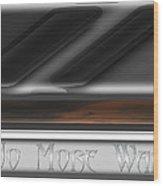 No More War Wood Print