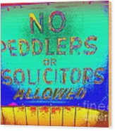 No Peddlers Or Solicitors Wood Print