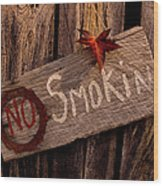 No Smokin Wood Print