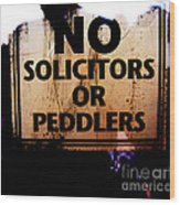 No Solicitors Or Peddlers Wood Print