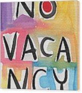 No Vacancy Wood Print