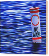 No Wake Wood Print