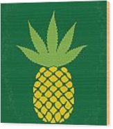 No264 My Pineapple Express Minimal Movie Poster Wood Print