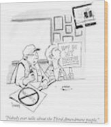 Nobody Ever Talks About The Third Amendment People Wood Print