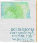 North Dakota - Peace Garden State - Flickertail State -  Roughrider - Map - State Phrase - Geology Wood Print