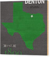 North Texas University Mean Green Denton College Town State Map Poster Series No 078 Wood Print