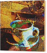Nothing Like A Hot Cuppa Joe In The Morning To Get The Old Wheels Turning 20130718 Wood Print