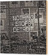 Nothing Stops Detroit  Wood Print