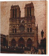 Notre Dame - Paris Wood Print by Soumya Bouchachi