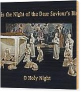 O Holy Night... It Is The Night Of The Dear Saviour's Birth  Wood Print