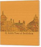 O Little Town Of Bethlehem Wood Print
