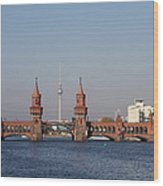 Oberbaum Bridge - Berlin Wood Print