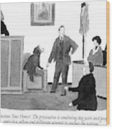 Objection, Your Honor!  The Prosecution Wood Print