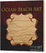 Ocean Beach Art Gallery Wood Print