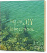 Ocean Of Joy Wood Print by Irina Wardas