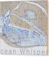 Ocean Whispers Wood Print