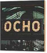 Ocho San Antonio Restaurant Entrance Marquee Sign Cutout Digital Art Wood Print