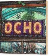 Ocho San Antonio Restaurant Entrance Marquee Sign Fresco Digital Art Wood Print