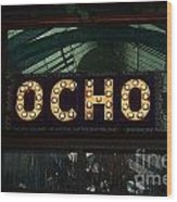 Ocho San Antonio Restaurant Entrance Marquee Sign Poster Edges Digital Art Wood Print