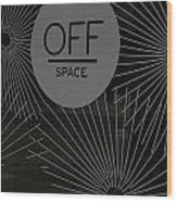 Off Space Wood Print