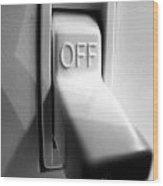 Off Switch Wood Print